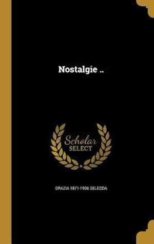 Bog, hardback Nostalgie .. af Grazia 1871-1936 Deledda