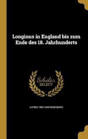 Bog, hardback Longinus in England Bis Zum Ende Des 18. Jahrhunderts af Alfred 1893-1946 Rosenberg