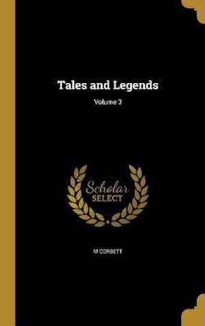 Bog, hardback Tales and Legends; Volume 3 af M. Corbett