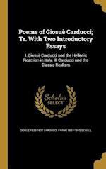 Poems of Giosue Carducci; Tr. with Two Introductory Essays af Giosue 1835-1907 Carducci, Frank 1837-1915 Sewall