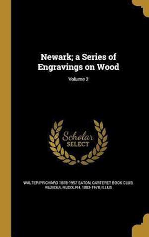 Newark; A Series of Engravings on Wood; Volume 2 af Walter Prichard 1878-1957 Eaton