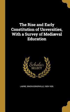 Bog, hardback The Rise and Early Constitution of Unversities, with a Survey of Mediaeval Education