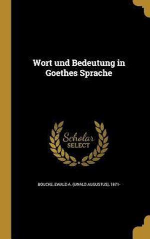 Bog, hardback Wort Und Bedeutung in Goethes Sprache