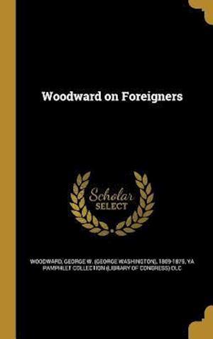 Bog, hardback Woodward on Foreigners