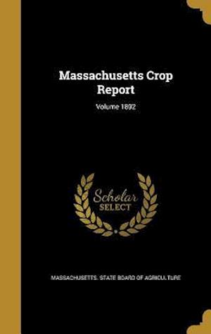 Bog, hardback Massachusetts Crop Report; Volume 1892