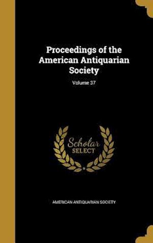 Bog, hardback Proceedings of the American Antiquarian Society; Volume 37