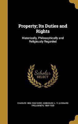 Bog, hardback Property; Its Duties and Rights af Charles 1853-1932 Gore