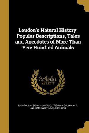 Bog, paperback Loudon's Natural History. Popular Descriptions, Tales and Anecdotes of More Than Five Hundred Animals