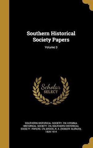 Bog, hardback Southern Historical Society Papers; Volume 3