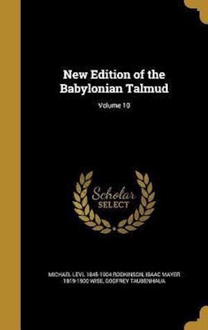 New Edition of the Babylonian Talmud; Volume 10 af Michael Levl 1845-1904 Rodkinson, Godfrey Taubenhaua, Isaac Mayer 1819-1900 Wise