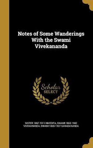 Notes of Some Wanderings with the Swami Vivekananda af Swami 1865-1927 Saradananda, Sister 1867-1911 Nivedita, Swami 1863-1902 Vivekananda