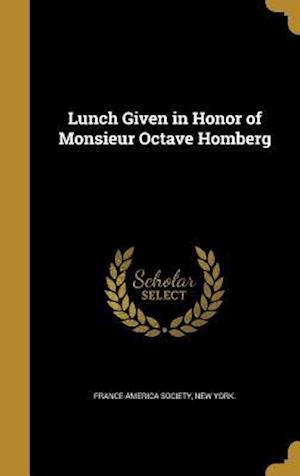 Bog, hardback Lunch Given in Honor of Monsieur Octave Homberg