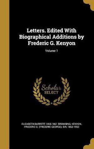 Bog, hardback Letters. Edited with Biographical Additions by Frederic G. Kenyon; Volume 1 af Elizabeth Barrett 1806-1861 Browning