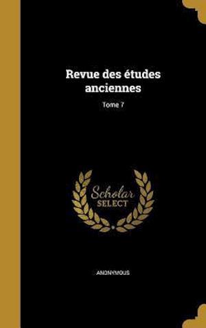 Bog, hardback Revue Des Etudes Anciennes; Tome 7
