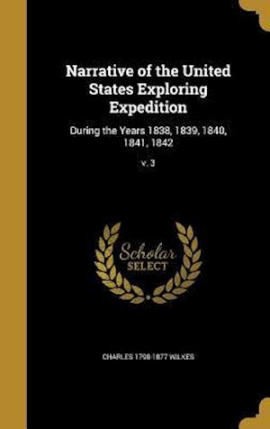 Bog, hardback Narrative of the United States Exploring Expedition af Charles 1798-1877 Wilkes