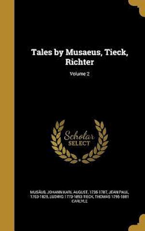 Bog, hardback Tales by Musaeus, Tieck, Richter; Volume 2 af Ludwig 1773-1853 Tieck