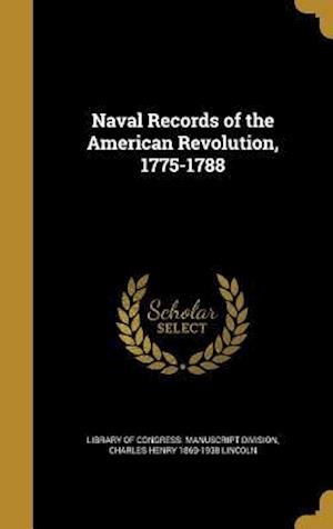 Naval Records of the American Revolution, 1775-1788 af Charles Henry 1869-1938 Lincoln