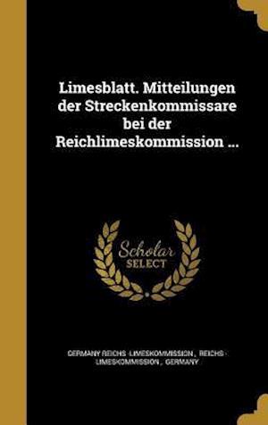 Bog, hardback Limesblatt. Mitteilungen Der Streckenkommissare Bei Der Reichlimeskommission ...