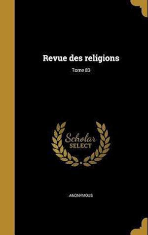 Bog, hardback Revue Des Religions; Tome 03