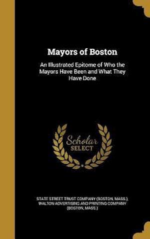 Bog, hardback Mayors of Boston