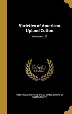 Bog, hardback Varieties of American Upland Cotton; Volume No.163 af Frederick Jared Tyler