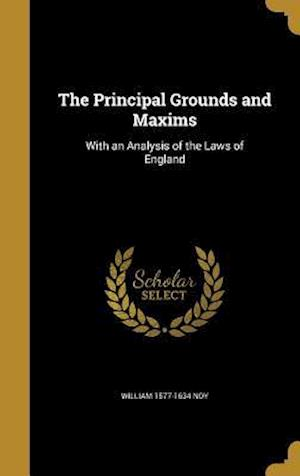 Bog, hardback The Principal Grounds and Maxims af William 1577-1634 Noy