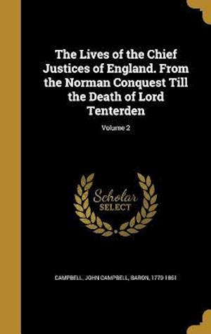 Bog, hardback The Lives of the Chief Justices of England. from the Norman Conquest Till the Death of Lord Tenterden; Volume 2
