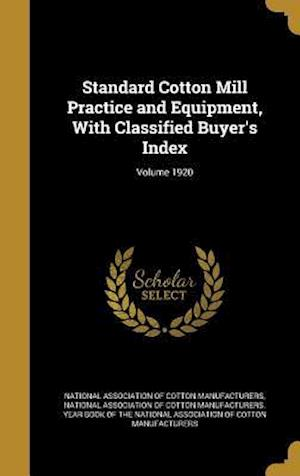 Bog, hardback Standard Cotton Mill Practice and Equipment, with Classified Buyer's Index; Volume 1920