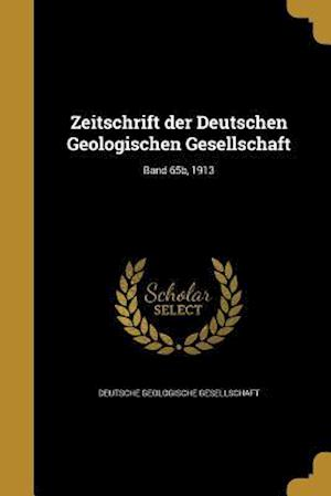 Bog, paperback Zeitschrift Der Deutschen Geologischen Gesellschaft; Band 65b, 1913