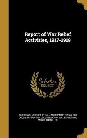 Bog, hardback Report of War Relief Activities, 1917-1919