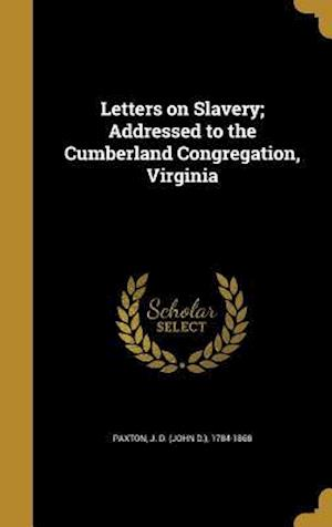 Bog, hardback Letters on Slavery; Addressed to the Cumberland Congregation, Virginia