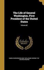 The Life of General Washington, First President of the United States; Volume 02 af Charles Wentworth 1802-1875 Upham, George 1732-1799 Washington