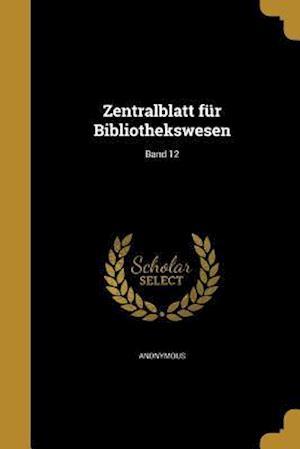 Bog, paperback Zentralblatt Fur Bibliothekswesen; Band 12