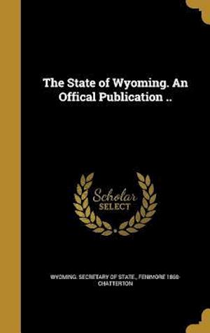 The State of Wyoming. an Offical Publication .. af Fenimore 1860- Chatterton