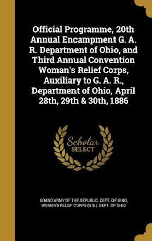 Bog, hardback Official Programme, 20th Annual Encampment G. A. R. Department of Ohio, and Third Annual Convention Woman's Relief Corps, Auxiliary to G. A. R., Depar