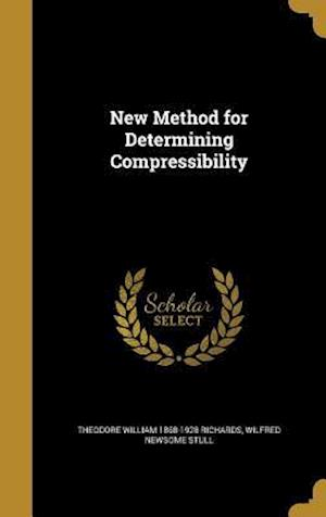 Bog, hardback New Method for Determining Compressibility af Wilfred Newsome Stull, Theodore William 1868-1928 Richards