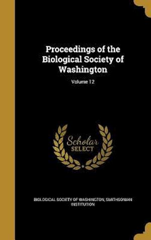 Bog, hardback Proceedings of the Biological Society of Washington; Volume 12