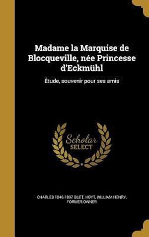 Bog, hardback Madame La Marquise de Blocqueville, Nee Princesse D'Eckmuhl af Charles 1846-1897 Buet