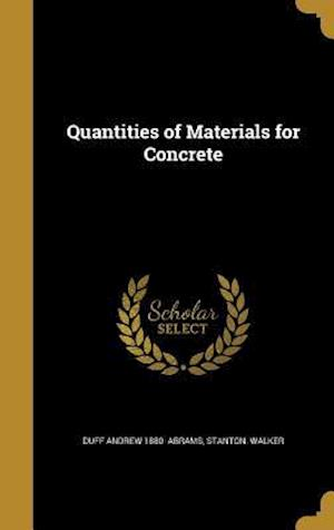 Bog, hardback Quantities of Materials for Concrete af Duff Andrew 1880- Abrams, Stanton Walker