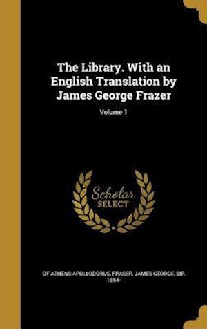 Bog, hardback The Library. with an English Translation by James George Frazer; Volume 1 af Of Athens Apollodorus