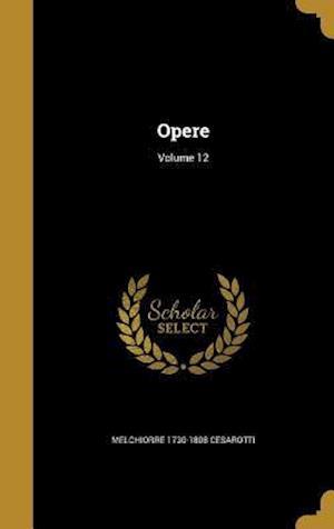 Opere; Volume 12 af Melchiorre 1730-1808 Cesarotti