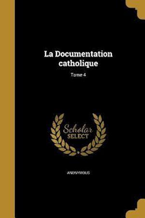 Bog, paperback La Documentation Catholique; Tome 4