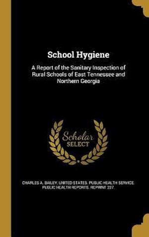 Bog, hardback School Hygiene af Charles a. Bailey