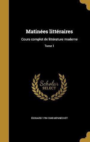 Bog, hardback Matinees Litteraires af Edouard 1794-1845 Mennechet