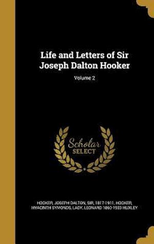 Life and Letters of Sir Joseph Dalton Hooker; Volume 2 af Leonard 1860-1933 Huxley
