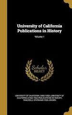 University of California Publications in History; Volume 1 af Truesdell Sparhawk 1906- Brown