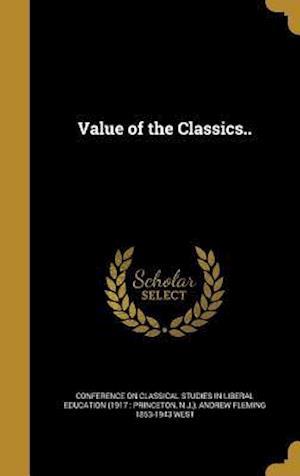 Bog, hardback Value of the Classics.. af Andrew Fleming 1853-1943 West