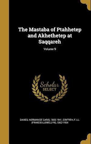 Bog, hardback The Mastaba of Ptahhetep and Akhethetep at Saqqareh; Volume 9