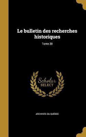 Bog, hardback Le Bulletin Des Recherches Historiques; Tome 20