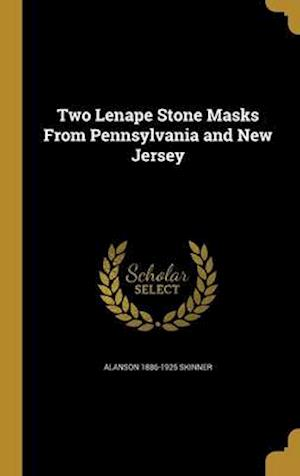 Two Lenape Stone Masks from Pennsylvania and New Jersey af Alanson 1886-1925 Skinner